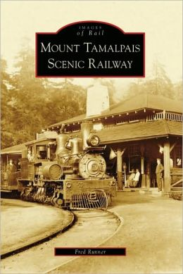 Mount Tamalpais Scenic Railway, California (Images of Rail Series)