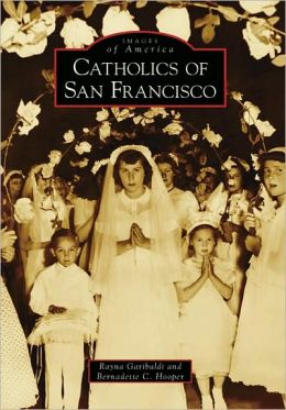 Catholics of San Francisco, California (Images of America Series)