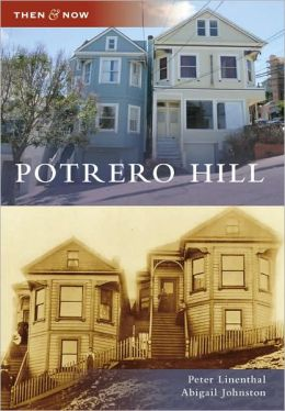 Potrero Hill, California (Then and Now Series)