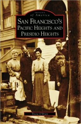 San Francisco's Pacific Heights and Presidio Heights, California (Images of America Series)
