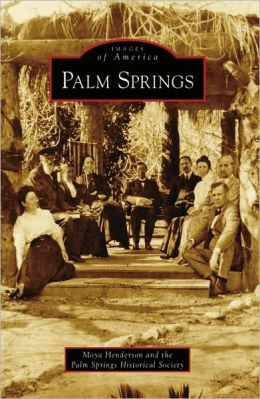 Palm Springs, California (Images of America Series)