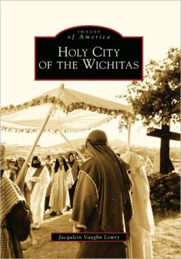 Holy City of the Wichitas, Oklahoma (Images of America Series)