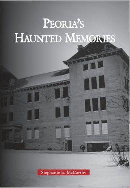 Haunted Peoria, Illinois