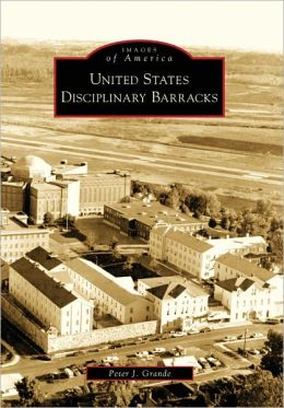 United States Disciplinary Barracks, Kansas (Images of America Series)