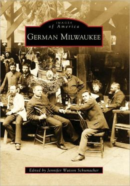 German Milwaukee, Wisconsin (Images of America Series)