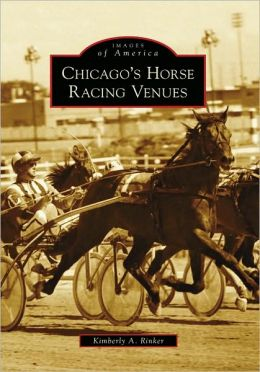 Chicago's Horse Racing Venues (Images of America Series)