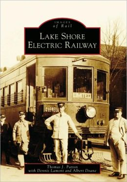 Lake Shore Electric Railway, Ohio (Images of Rail Series)