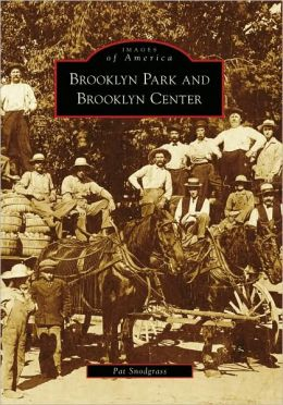 Brooklyn Park and Brooklyn Center, Minnesota (Images of America Series)