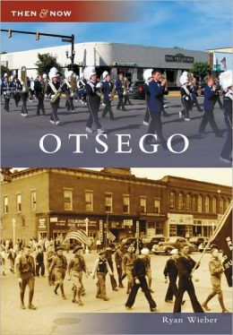 Otsego, Michigan (Then & Now Series)