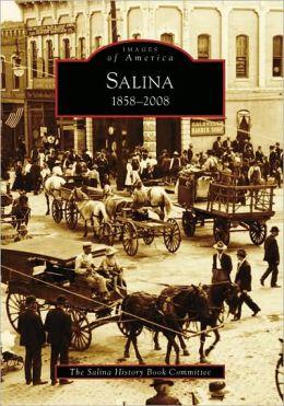 Salina, Kansas: 1858-2008 (Images of America Series)