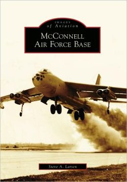 McConnell Air Force Base, Kansas (Images of America Series)