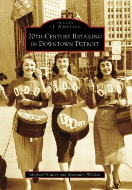 20th Century Retailing in Downtown Detroit (Images of America Series)