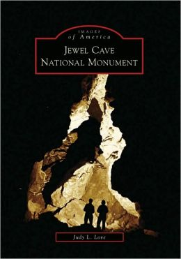 Jewel Cave National Monument, South Dakota (Images of America Series)