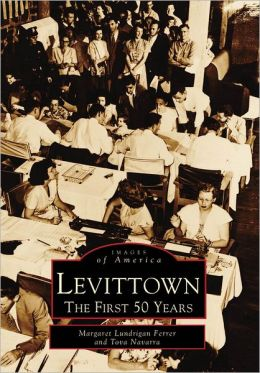 Levittown, New York: The First 50 Years (Images of America Series)