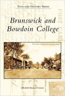 Brunswick and Bowdoin College, Maine (Postcard History Series)