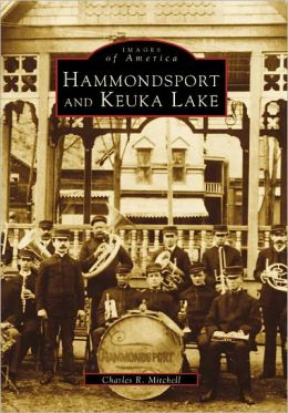 Hammondsport and Keuka Lake, New York (Images of America Series)