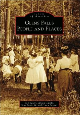 Glens Falls People and Places, New York (Images of America Series)