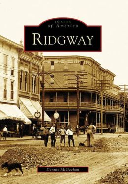 Ridgway, Pennsylvania (Images of America Series)