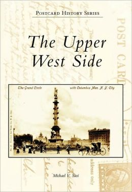 The Upper West Side (NY) (Postcard History Series) Michael V. Susi