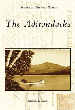 The Adirondacks, New York (Postcard History Series)