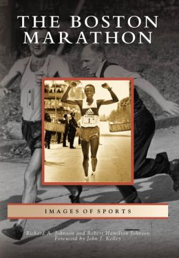 The Boston Marathon, Massachusetts (Images of Sports Series)