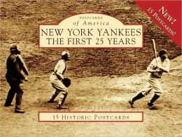 New York Yankees: The First 25 Years (Postcards of America Series)