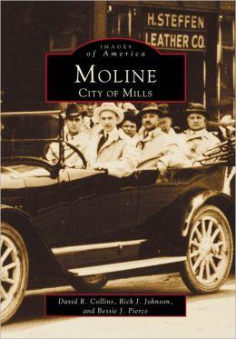 Moline, Illinois: City of Mills (Images of America Series)
