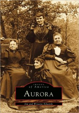 Aurora, Illinois (Images Of America Series)