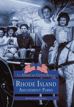 Rhode Island Amusement Parks (American Century Series)