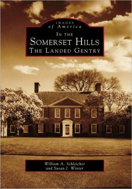 In the Somerset Hills, New Jersey: The Landed Gentry (Images of America Series)