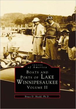 Boats and Ports of Lake Winnipesaukee, New Hampshire Volume II (Images of America Series)
