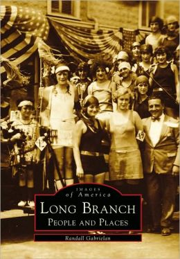 Long Branch People and Places, New Jersey (Images Of America Series)