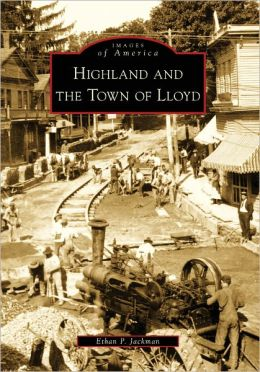Highland and the Town of Lloyd, New York (Images of America Series)