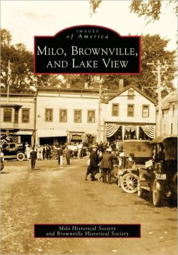 Milo, Brownville, and Lake View, Maine (Images of America Series)