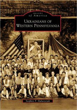 Ukrainians of Western Pennsylvania (Images of America Series)