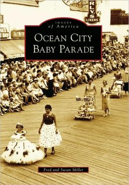 Ocean City Baby Parade, New Jersey (Images of America Series)