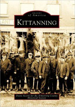 Kittanning, Pennsylvania (Images of America Series)