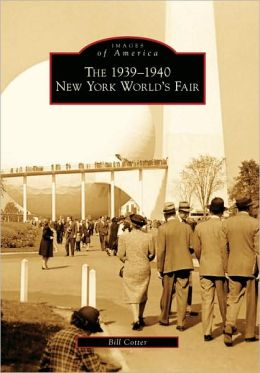 The 1939-1940 New York World's Fair, New York (Images of America Series)