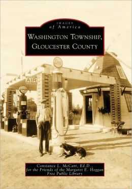 Washington Township, Gloucester County, New Jersey (Images of America Series)