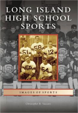 Long Island High School Sports, New York (Images of Sports Series)