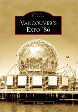 Vancouver's Expo '86 (Historic Canada Series)