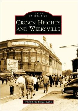 Crown Heights and Weeksville, New York (Images of America Series)