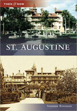 St. Augustine, Florida (Then & Now Series)