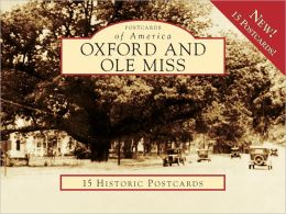 Oxford and Ole Miss, Mississippi (Postcards of America Series)