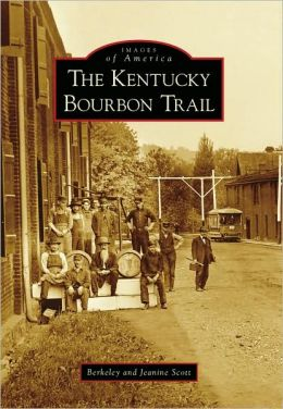 The Kentucky Bourbon Trail (Images of America Series)