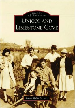 Unicoi and Limestone Cove, Tennessee (Images of America Series)