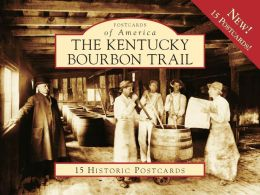 The Kentucky Bourbon Trail (Postcards of America Series)