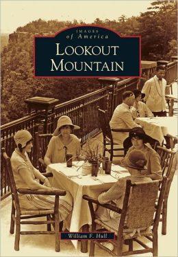 Lookout Mountain, Tennessee (Images of America Series)