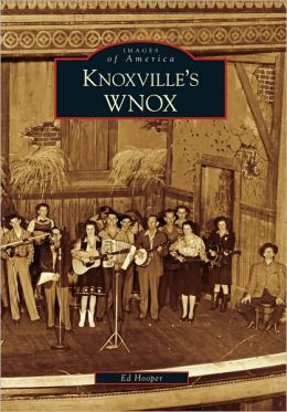 Knoxville's WNOX, Tennessee (Images of America Series)