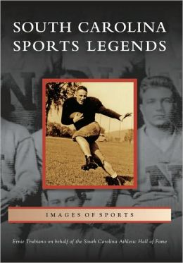 South Carolina Sports Legends (Images of Sports Series)